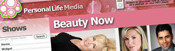 Personal Life Media, Beauty Now